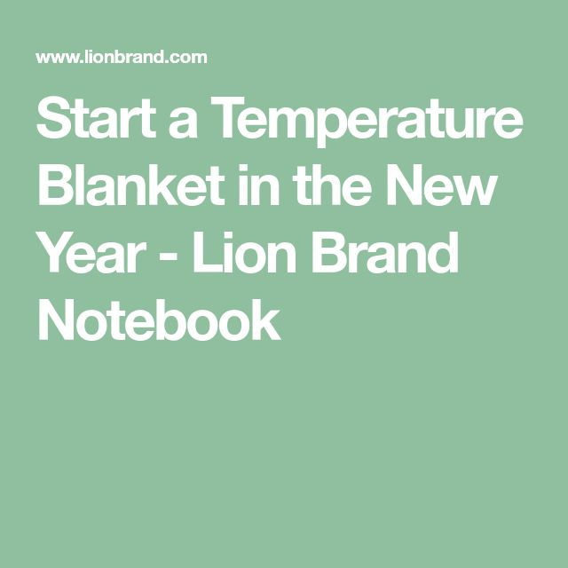 Start a Temperature Blanket in the New Year - Lion Brand Notebook