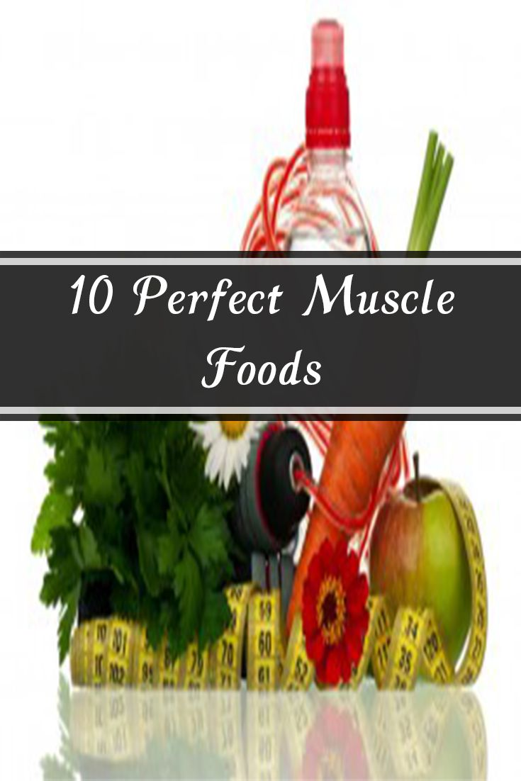 10 Perfect Muscle Foods