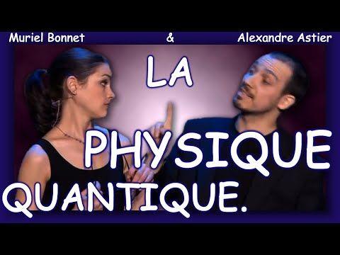 Alexandre Astier - La Physique Quantique (entier et sous-titré) - YouTube
