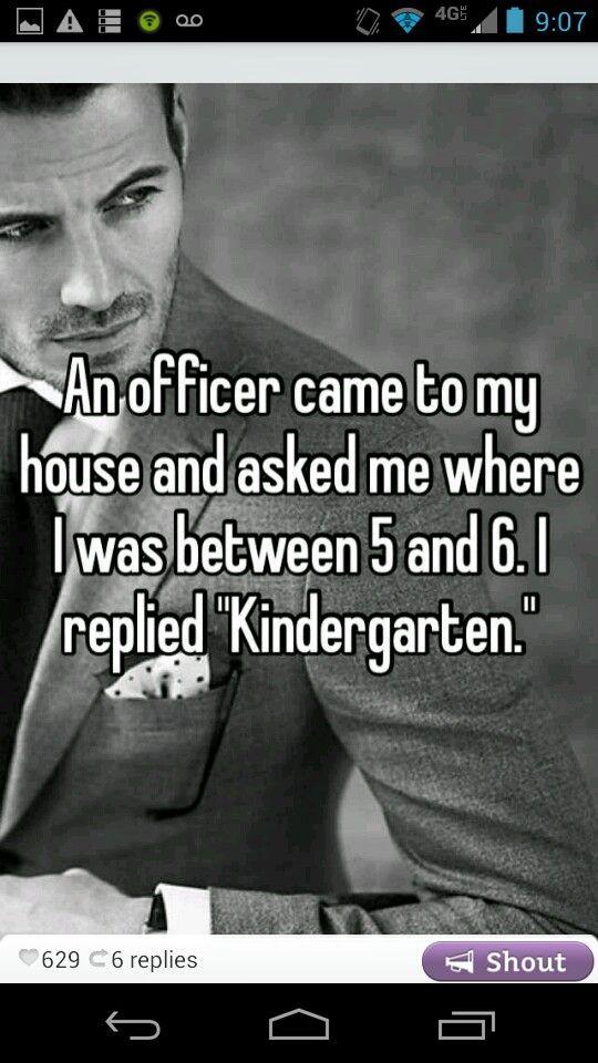 Where were you between 5 and 6? Kindergarten.