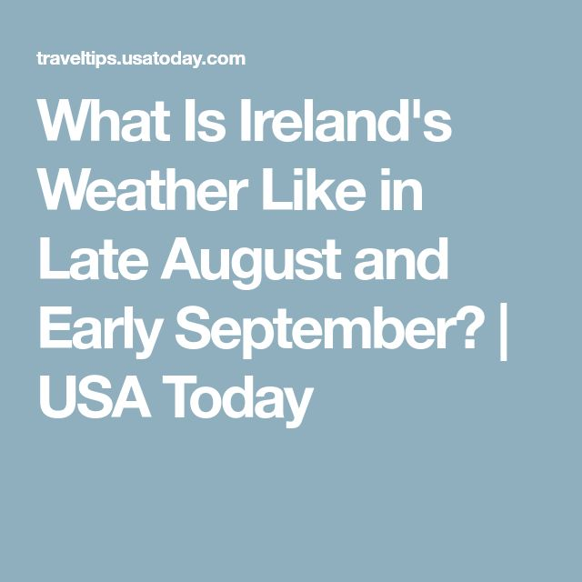 What Is Ireland's Weather Like in Late August and Early September? | USA Today