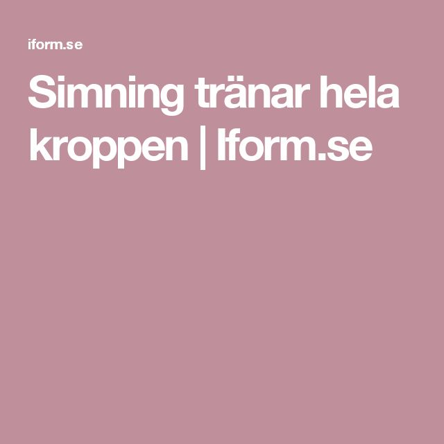 Simning tränar hela kroppen   Iform.se