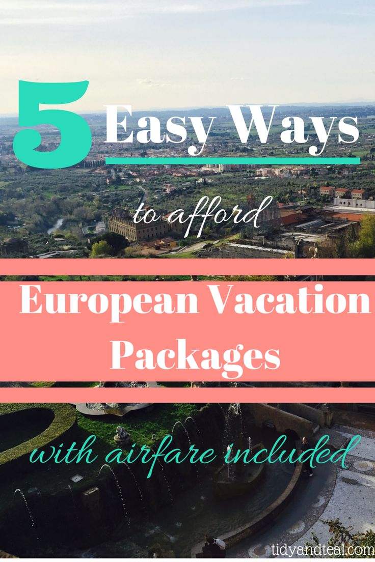 5 Easy Ways to Afford European Vacation Packages with Airfare Included