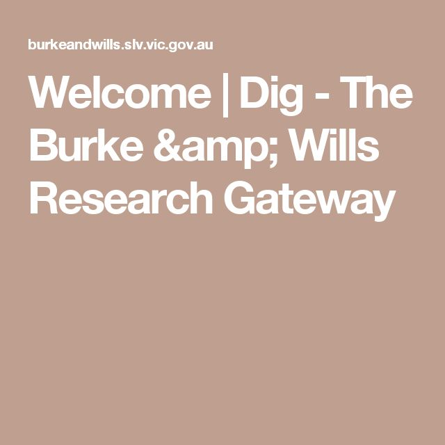 Welcome | Dig - The Burke & Wills Research Gateway