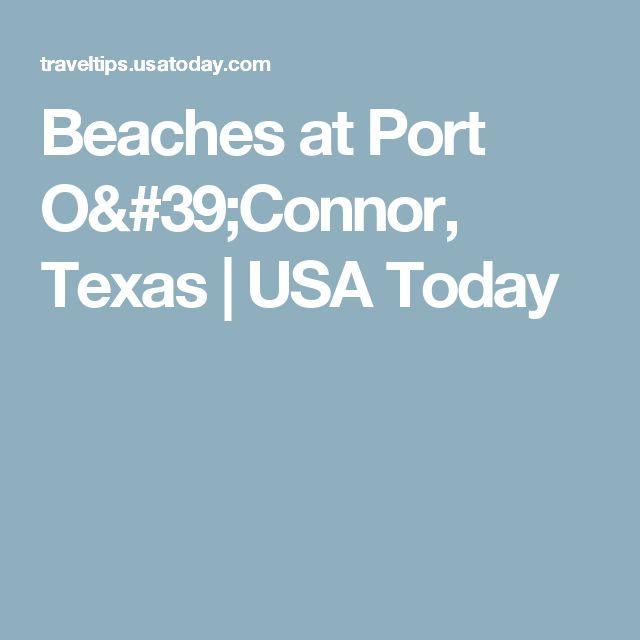 Beaches at Port O'Connor, Texas | USA Today