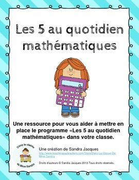 Les 5 au quotidien mathématiques (Daily 5 Math in French) ne pas acheter mais s'inspirer.... - KEEP FOR FRENCH TEACHER!