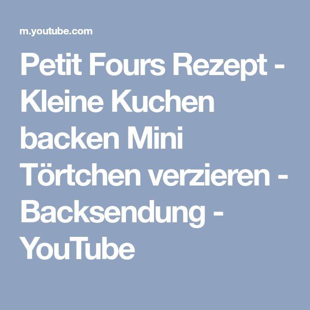 Petit Fours Rezept - Kleine Kuchen backen Mini Törtchen verzieren - Backsendung - YouTube