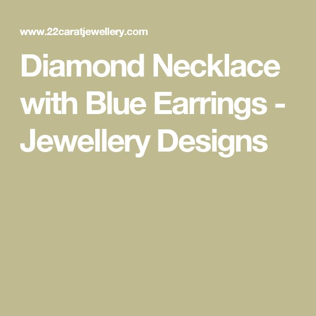 Diamond Necklace with Blue Earrings - Jewellery Designs