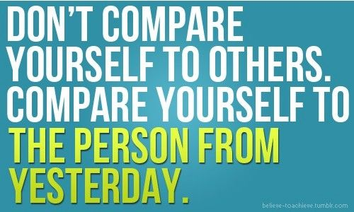 compare yourself: Life, Quotes, Wisdom, Yesterday, Fitness Inspiration, Thought, Fitness Motivation