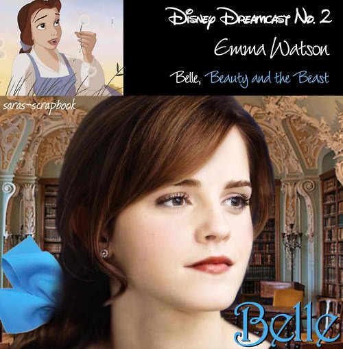 Disney Dreamcast #2. Emma Watson for Belle of Beauty and The Beast. :)