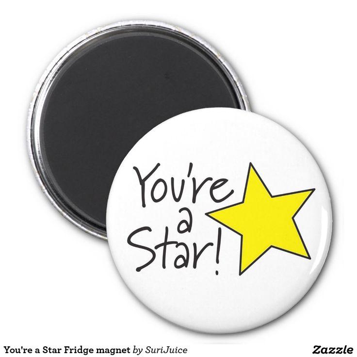 You're a Star Fridge magnet