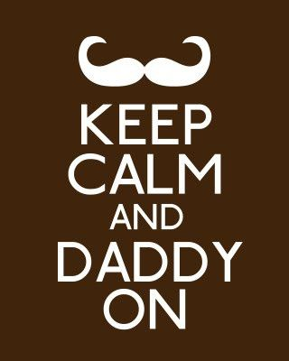 Father's DayIdeas, Dads Quotes, Keep Calm Posters, Fathers Day Gift, Keepcalm, Dads Gift, Fathers Day Cards, Happy Fathers Day, Daddy Girls