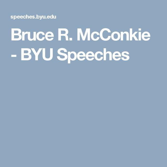 Bruce R. McConkie - BYU Speeches