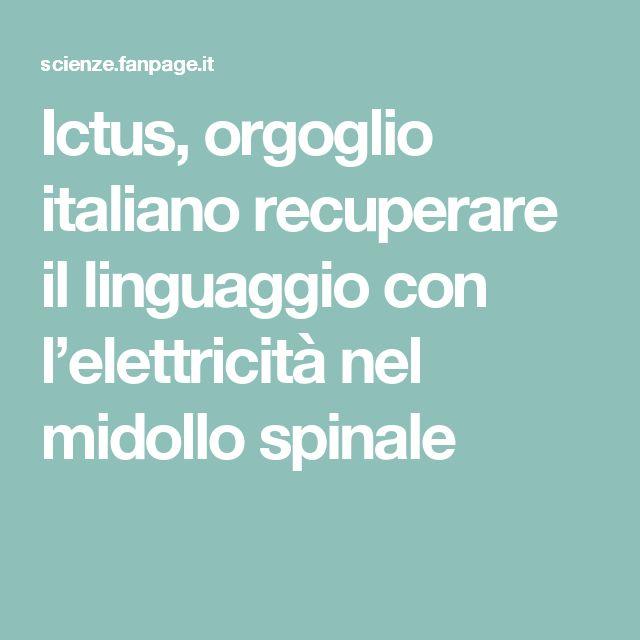 Ictus, orgoglio italiano recuperare il linguaggio con l'elettricità nel midollo spinale