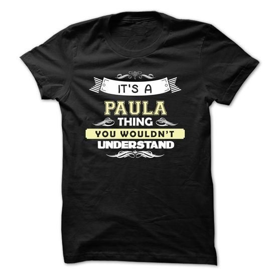 If your name is PAULA then this is just for you - #gifts for guys #sister gift. ORDER NOW => https://www.sunfrog.com/Names/If-your-name-is-PAULA-then-this-is-just-for-you-63459368-Guys.html?68278