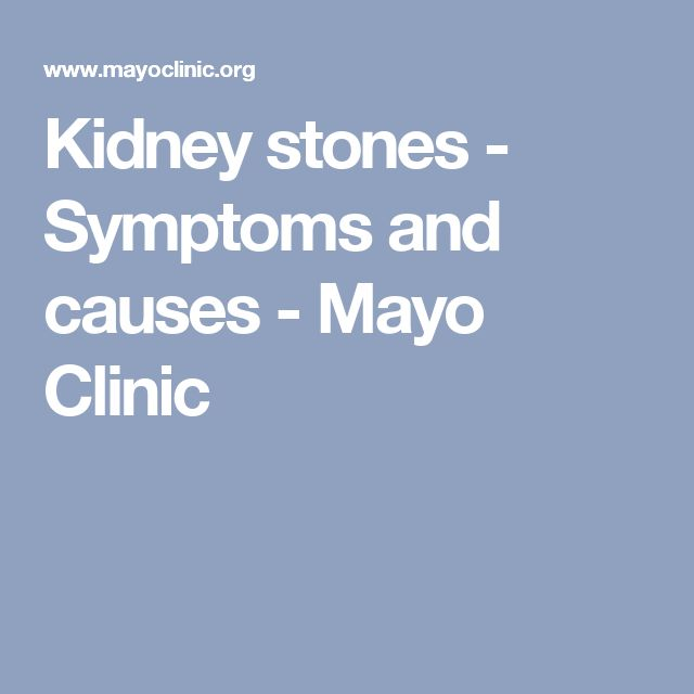 Kidney stones - Symptoms and causes - Mayo Clinic