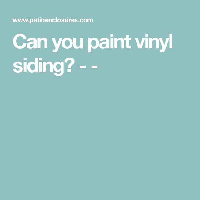 the 25 best ideas about painting vinyl siding on