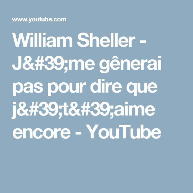 William Sheller - J'me gênerai pas pour dire que j't'aime encore - YouTube