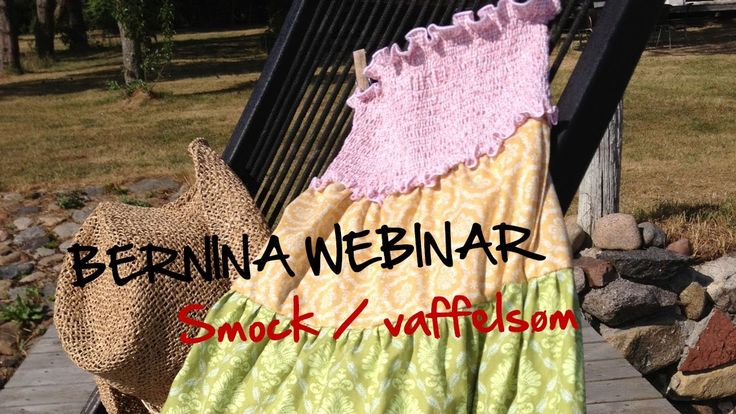 BERNINA Webinar: Sommerkjole med Vaffelsøm Smocksøm, August 2013