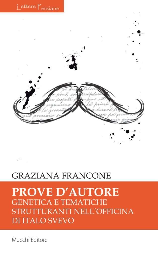Prove d'autire. Genetica e tematiche strutturanti nell'officina di Italo Svevo, di Graziana Francone (#LetterePersiane3). Con una prefazione di Mario Sechi