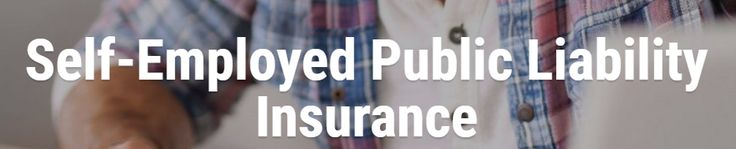 Self Employed Insurance With Instant Public Liability Cover