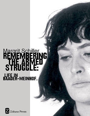 Remembering The Armed Struggle: Life In Baader Meinhof