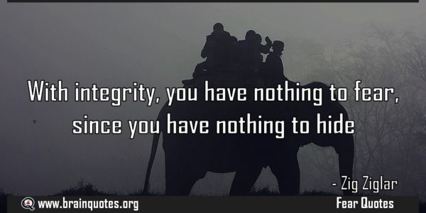 With integrity you have nothing to fear With integrity you have nothing to fear since you have nothing to hide For more #brainquotes http://ift.tt/28SuTT3 The post With integrity you have nothing to fear appeared first on Brain Quotes. http://ift.tt/2eTsdb3