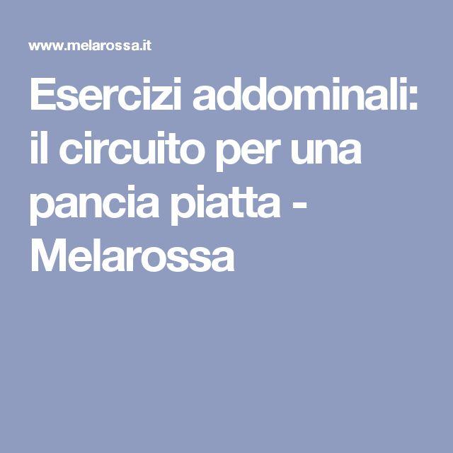 Esercizi addominali: il circuito per una pancia piatta - Melarossa