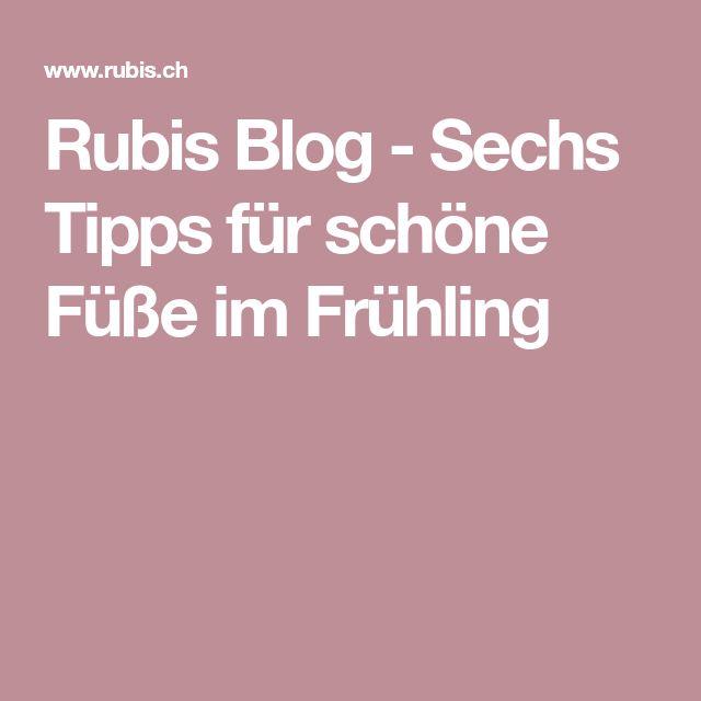 Rubis Blog - Sechs Tipps für schöne Füße im Frühling