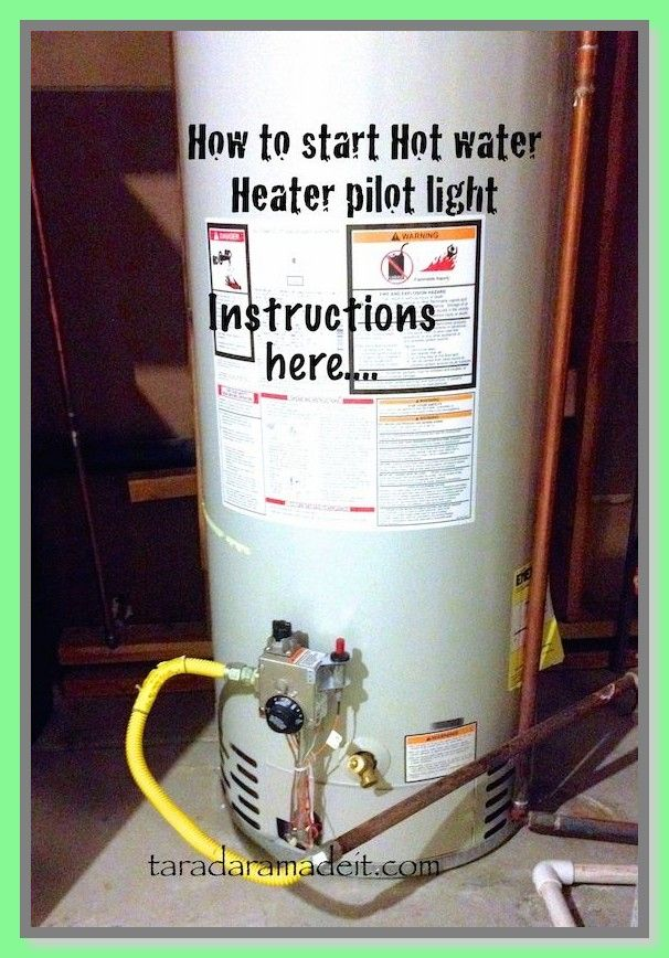 117 Reference Of Pilot Light Water Heater Goes Out In 2020 Hot Water Heater Water Heater Water Lighting