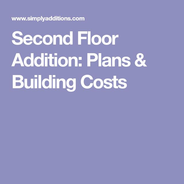 Best 25 second story addition ideas on pinterest house for Second floor addition ideas