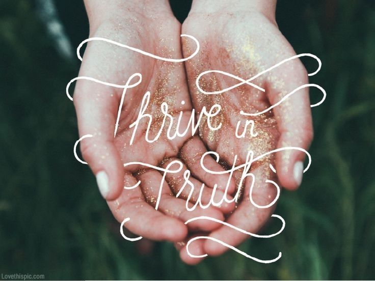 Thrive in truth. #christovereverything god christ hope love world life faith jesus cross christian bible quotes dreams truth humble patient gentle hands typography