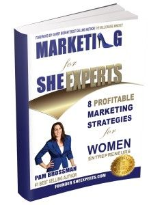 Review of Marketing for She Experts: 8 Profitable Marketing Strategies for Women Entrepreneurs by Pam Brossman.