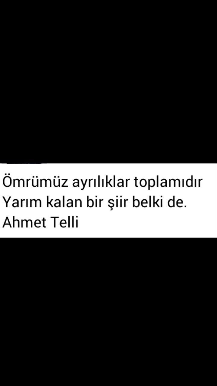Ömrümüz ayrılıklar toplamıdır Yarım kalan bir şiir belki de Ahmet Telli
