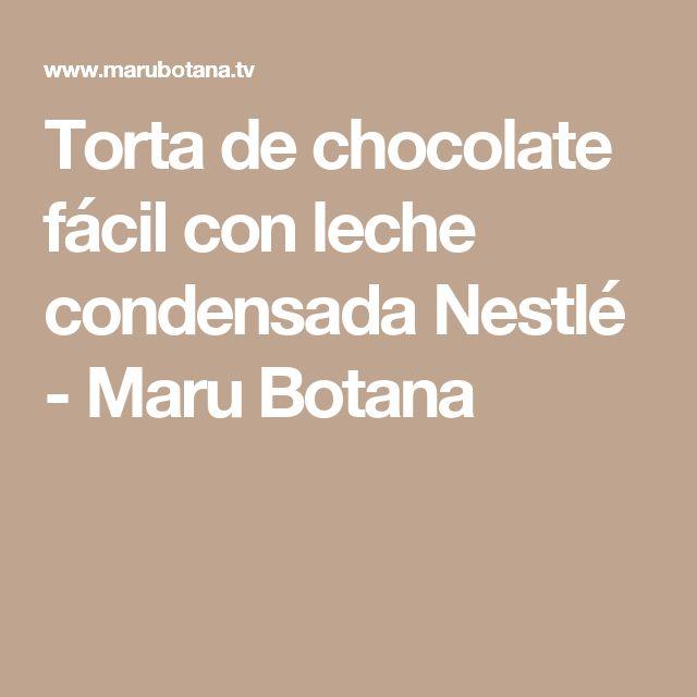 Torta de chocolate fácil con leche condensada Nestlé - Maru Botana