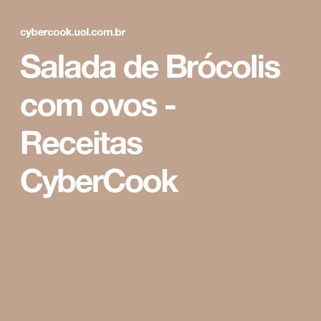 Salada de Brócolis com ovos - Receitas CyberCook