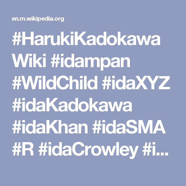 #HarukiKadokawa #Wiki #Tokyo #Japanese#publisher #film #Kadokawa #producer#director#screenwriter #KadokawaShoten #idampan #Wilde #idaXYZ #idaKadokawa #idaKhan #idaSMA #R #idaCrowley #Magick #Friends w #Disney #Marvel #Aladdin #WILST #idaBond #idaBrando #idamariapan #Gispy #DirtOnMyBoots #Desert #Egypt #Nile #Kyoto #Samurai #Duel  #Temples #Falconry #Kazakhstan #Persepolis #Drove f #Artic 2 #Guatemala #DylanImp #idaZiggy #idaXFiles #idaInTrauma #idaemi #idaPassenger #ichiBan #OnnaMusha