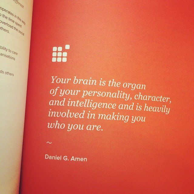 """""""Your #brain is the organ of your personality, character, and intelligence and is heavily involved in making you who you are."""" - Dr. Daniel Amen #leadershipupsidedown #book"""
