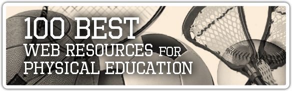 P.E. Games & Resources -      Big list of sites with info on Top 100 Web Resources for Physical Education