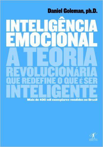Inteligência Emocional: Daniel Goleman: Amazon.com.br: Livros