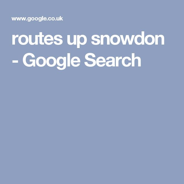 routes up snowdon - Google Search