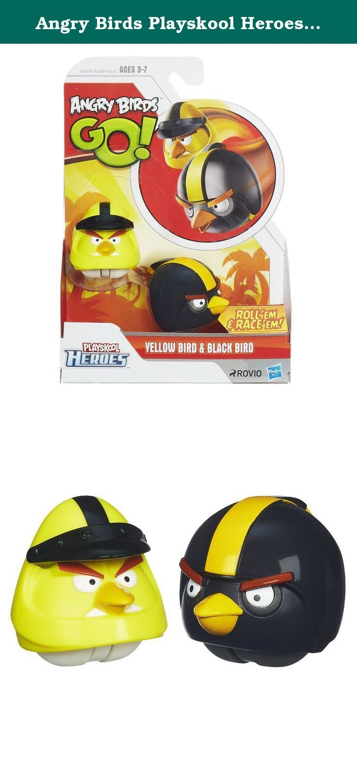 Angry Birds Playskool Heroes Angry Birds Go! Yellow Bird and Black Bird. It's the Angry Birds app come to life, in collectible birds and pigs your little ones can roll and race. These 2 hilarious, fast-rollin' birds are a whole new way for your kids to have maximum Angry Birds fun. Which will be faster, the Yellow Bird or the Black Bird? Give your little birds a race to remember with Angry Birds Go. birds and pigs.