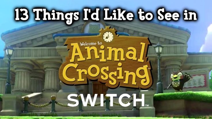 13 Things I D Like To See In Animal Crossing Switch Animal