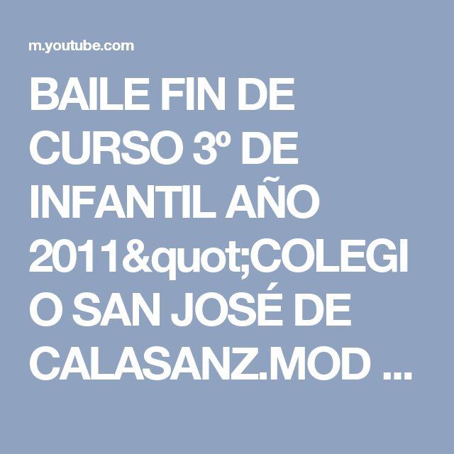 """BAILE FIN DE CURSO 3º DE INFANTIL AÑO 2011""""COLEGIO SAN JOSÉ DE CALASANZ.MOD - YouTube"""