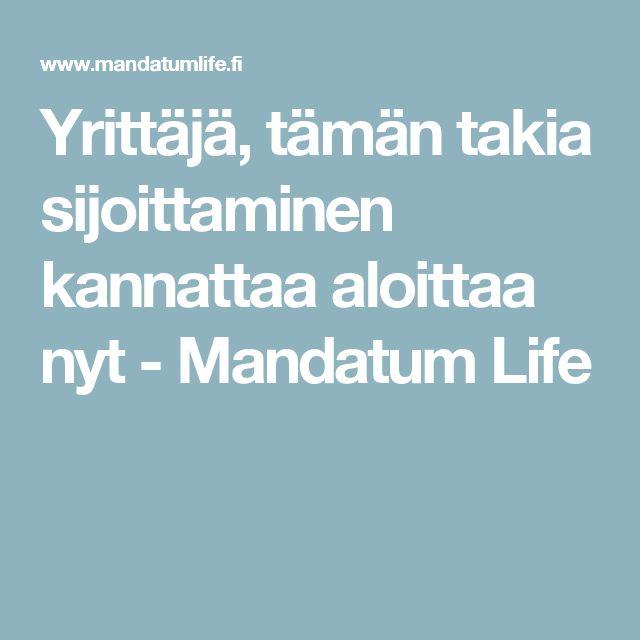 Yrittäjä, tämän takia sijoittaminen kannattaa aloittaa nyt - Mandatum Life