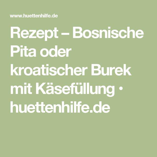 Rezept – Bosnische Pita oder kroatischer Burek mit Käsefüllung • huettenhilfe.de