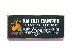 """""""An Old Camper Lives Here With The Spark Of His Life"""". This wooden Camping sign…"""