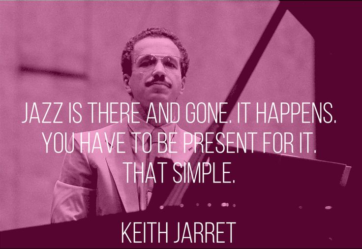Are you present with the Jazz culture  Which Jazz artist have you recently discovered?