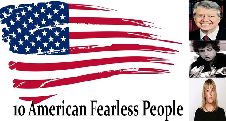 10 Fearless American People