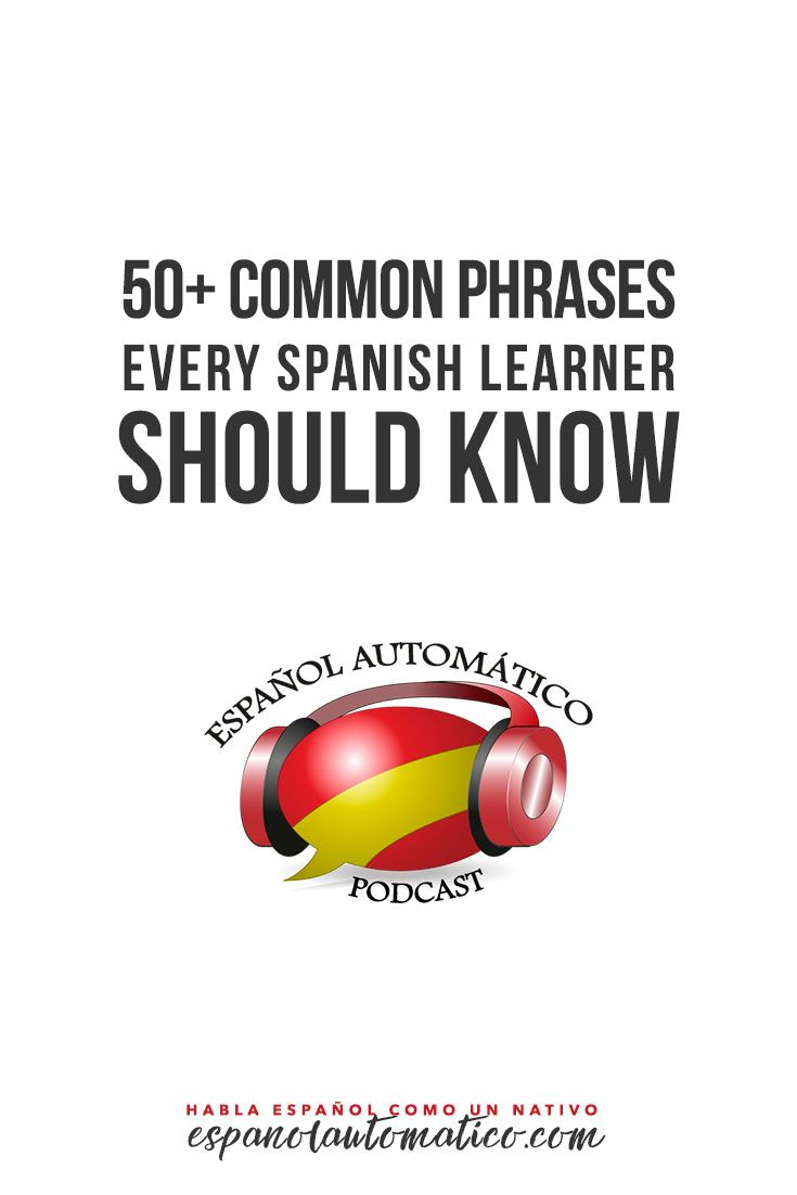 711 best learning spanish images on pinterest learn spanish 50 common phrases every spanish learner should know discover them in the podcast with fandeluxe